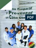 Como Preparar y Presentar Un Caso dr Gomez 2008