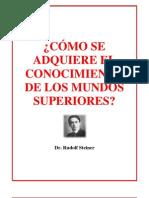 Rudolf Steiner Como Se Adquiere El Conociminento de Los Mundos Superiores