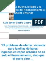 Lo Bueno, lo Malo y lo Feo del Financiamiento al Sector Vivienda (Foro en el Senado, 2008)