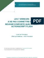 Les 7 Erreurs à ne pas commettre pour réussir n'importe quel projets Flash ActionScript