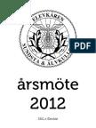 Årsmöteshandlingar för SÄG:s Elevkårs årsmöte 2012
