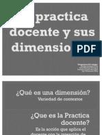 La Practica Docente y Sus Dimensiones
