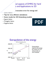 Some Practical aspects of DMRG for hard systems and Applications to 2D