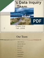 O'Brien Data Inquiry Team Fall 08