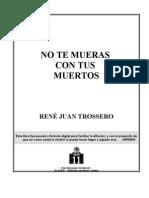 R.J.Trossero_No_te_Mueras_con_tus_Muertos