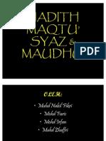 HADITH MAQTU' SYAZ & MAUDHU'