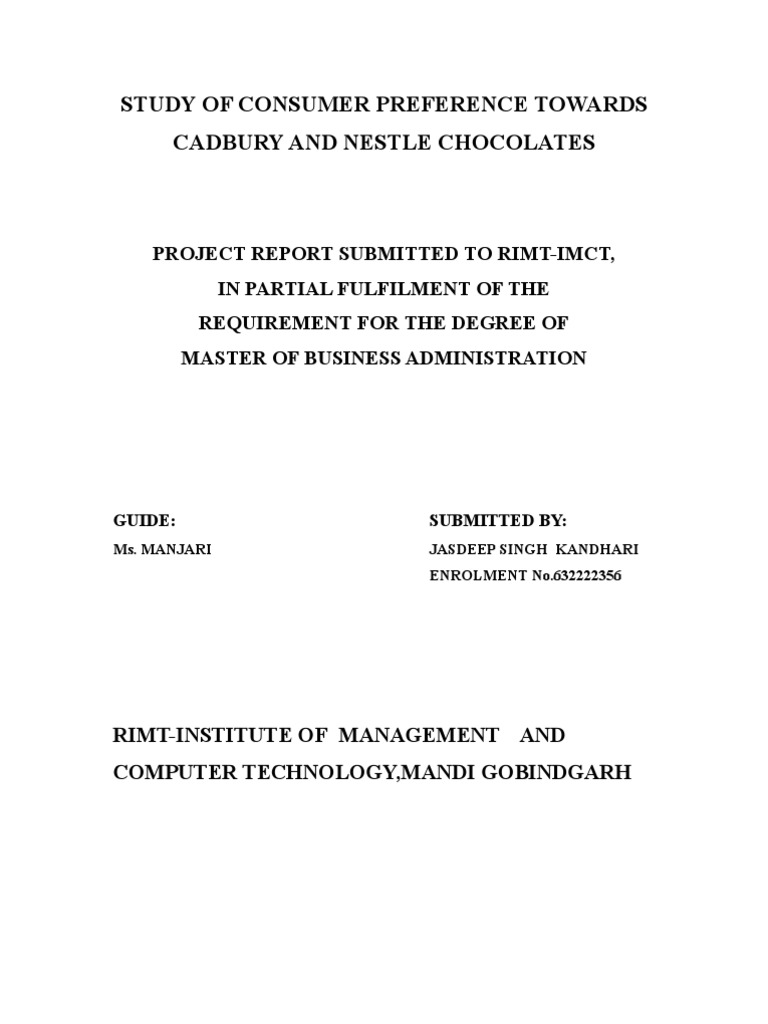 "study of consumer preference towards cadbury and nestle chocolates Cadbury-and-nestle study 1 ""a study on consumer preference towards cadbury and nestle chocolates in bhubaneswar city""a project report submitted in partial fullfillment of therequirements for the degree of post graduate diploma in management by- prashant jain pgdm (ib) 2008-10 indian institute of tourism and travel management bhubaneswar."