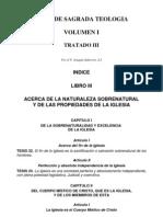 Teología Vol I Tratado III Libro III  De Ecclesia- Acerca de la Naturaleza Sobrenatural y de las propiedades de la Iglesia