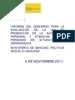 INFORME DEL GOBIERNO PARA LA EVALUACIÓN DE LA LEY DE PROMOCIÓN DE LA AUTONOMIA PERSONAL Y ATENCION A LAS PERSONAS EN SITUACIÓN DE DEPENDENCIA