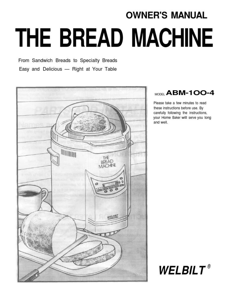 welbilt abm 100 bread machine manual dough flour rh scribd com welbilt bread machine manuals 4800 welbilt bread machine manual abm3500