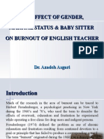 The Efect of Gender, Marital Status & Baby Sitter on Burnout of English Teacher * Dr. Azadeh Asgari