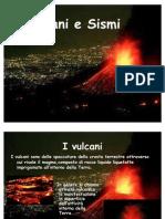 Vulcani e Sismi