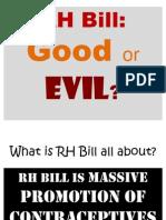 RH Bill, Good or Evil...