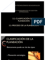 3.2 Clasificacion de La Planeacion 3.3 Proceso de La Planeacion
