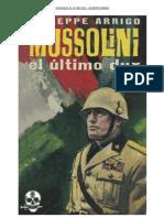 Mussolini el último Dux. Giuseppe Arrigo