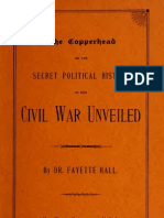 Hall F - Copperhead or the Secret Political History of Our Civil War Unveiled - 1902