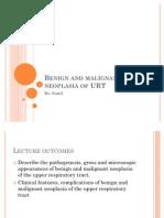 Benign and Malignant Neoplasia of URT