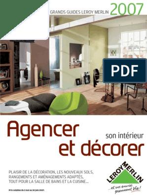 Agencer Et Decorer Son Interieur Leroy Merlin 2007.Ultimate ...