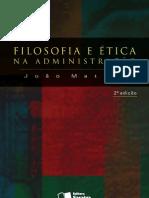 Mattar Neto, João Augusto.Filosofia e ética na administração 2. ed. – São Paulo  Saraiva, 2010