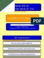 Italia 2012 che ne sarà di noi - Slide VideoLive 23022012