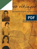 Los Vikingos, Una historia de lucha política social, De Rodolfo Gamiño Muñoz y Jesús Zamora García, diciembre del 2011.