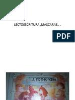 LECTOESCRITURA ,MÁSCARAS PREHISTÓRICAS