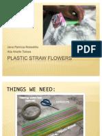 Plastic Straw Flowers