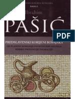Predslavenski korijeni Bošnjaka Ibrahim Pašić knjiga I