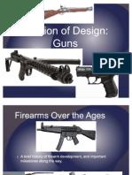 Evolutions of Design- Guns