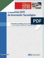 Resultados de la 1º convocatoria del programa CENIT (Es) / CENIT's programme results (Spanish) / CENIT programaren 1º deialdiko emaitzak (Es)