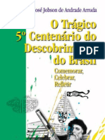 José Jobson de Andrade Arruda - O trágico 5º centenário do descobrimento do Brasil