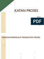 PENDEKATAN-PROSES