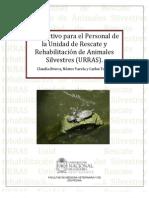 Instructivo para el Personal de la Unidad de Rescate y Rehabilitación de Animales Silvestres (URRAS)
