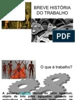 BREVE HISTÓRIA DO TRABALHO