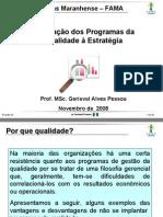 Integração dos programas da gestão da qualidade às estratégias organizacionais