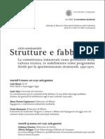 ciclo seminariale Strutture e fabbriche La committenza industriale come promotore della cultura tecnica, lo stabilimento come programma fertile per la sperimentazione strutturale. 1950-1970.
