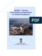 RADIATION –SOURCES, TECHNOLOGIES AND APPLICATIONS FOR SOCIETAL DEVELOPMENT. Department of Atomic Energy - Government of India.