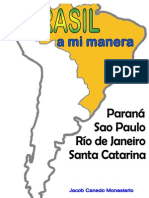 Brasil a Mi Manera. Parana, Sao Paulo, Santa Catarina y Rio de Janeiro-eBook