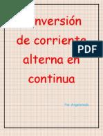 Conversión  Corriente Alterna en Continua AC-DC. Angelatedo
