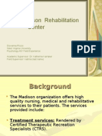 The Madison Rehabilitation Center Giovanna Riccio West Virginia University