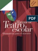 Manual de Teatro Escolar. Alternativas Para El Maestro