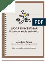 JUGAR E INVESTIGAR - Una experiencia en México