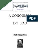 Kropotkin - A Conquista do Pão - BPI.pdf