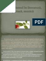 Romantismul in Literatura Pictura, Muzica Gr 1