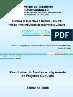 Apresentação aos Produtores Culturais 18 Nov 08 - FUNDARPE
