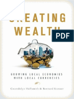 Bernard Lietaer - Creating Wealth - Full Book