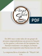 Floyd Café S.A Presentación