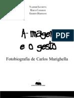 SACCHETTA Vladimir Et Al - A Imagem e o Gesto - Fotobiografia de Carlos a