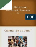 A cultura como construção humana