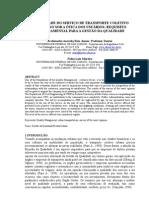 Raia Júnior, A. A.; Moreira, F. L. - A Qualidade do Serviço de Transporte Coletivo Urbano sob a Ótica dos Usuários - Requisito Fundamental